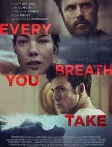 Every-Breath-You-Take-2021
